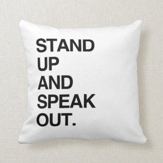 STAND UP AND SPEAK OUT THROW PILLOW