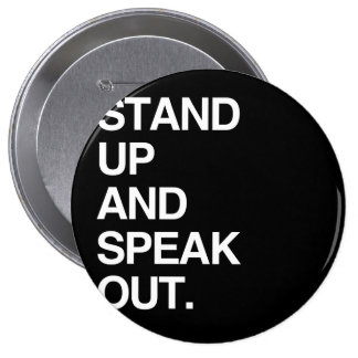 STAND UP AND SPEAK OUT PINBACK BUTTONS