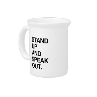 STAND UP AND SPEAK OUT PITCHER