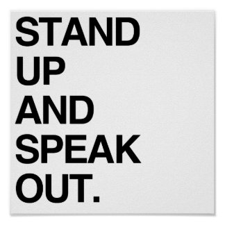 STAND UP AND SPEAK OUT PRINT