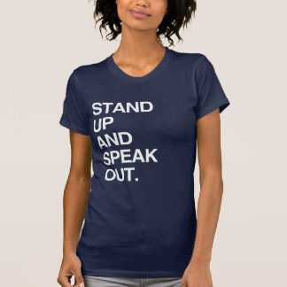 STAND UP AND SPEAK OUT SHIRT