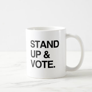 STAND UP AND VOTE CLASSIC WHITE COFFEE MUG