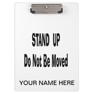 stand up do not be moved black text clipboard