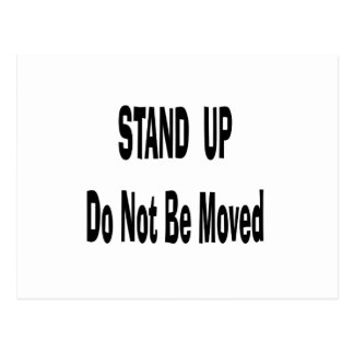stand up do not be moved black text postcard