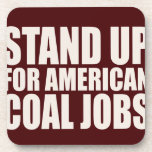 STAND UP FOR AMERICA COAL JOBS DRINK COASTERS