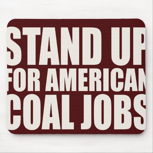 STAND UP FOR AMERICA COAL JOBS MOUSEPADS