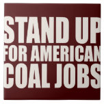 STAND UP FOR AMERICA COAL JOBS TILE