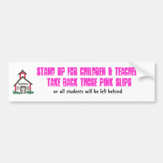 Stand up for childen & teachers bumper stickers