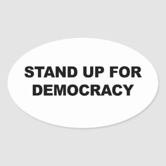 Stand Up for Democracy Oval Sticker