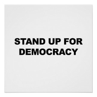 Stand up for Democracy Poster