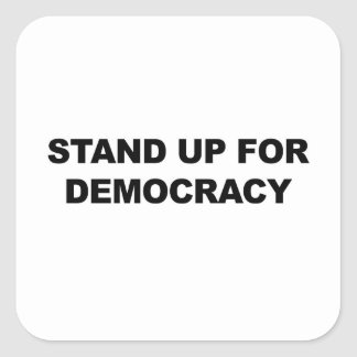 Stand Up for Democracy Square Sticker