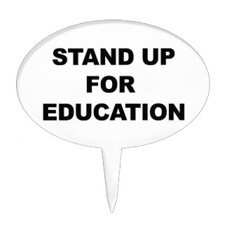 STAND UP FOR EDUCATION CAKE TOPPER
