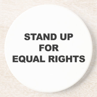 STAND UP FOR EQUAL RIGHTS DRINK COASTER
