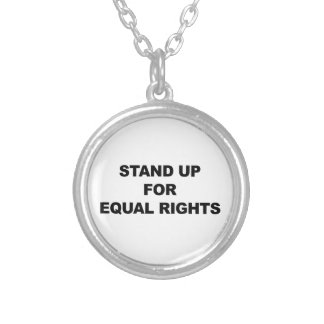 STAND UP FOR EQUAL RIGHTS SILVER PLATED NECKLACE