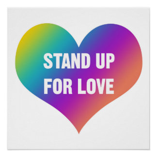 Stand Up for LOVE (Rainbow Heart) Poster