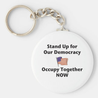 Stand Up for Our Democracy -- Occupy Together NOW Key Chain
