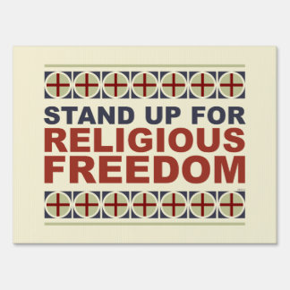 Stand Up For Religious Freedom Lawn Sign