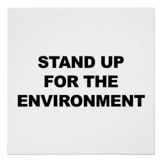 Stand Up for the Environment Protest Sign