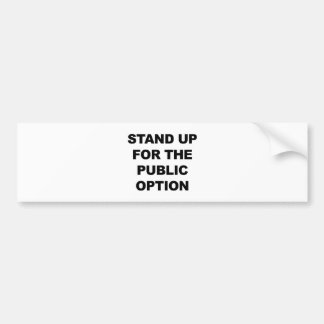 STAND UP FOR THE PUBLIC OPTION BUMPER STICKER