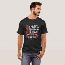 Stand Up For What Is Right Native Pride T-Shirt