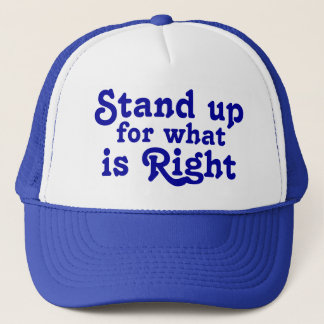 Stand up for what is Right Trucker Hat