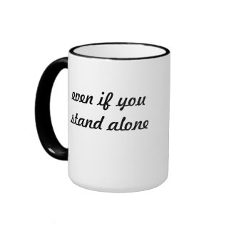 Stand up for what you believe in... ringer coffee mug