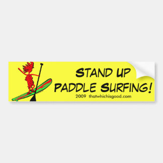 Stand Up Paddle Surf! Car Bumper Sticker