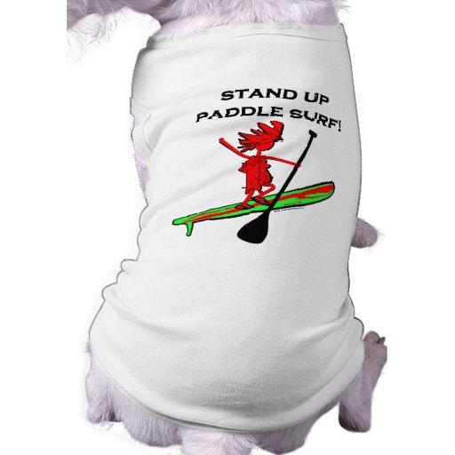 Stand Up Paddle Surf! Dog Shirt