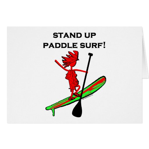 Stand Up Paddle Surf! Greeting Cards