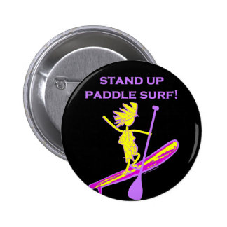 Stand Up Paddle Surf! Pinback Button
