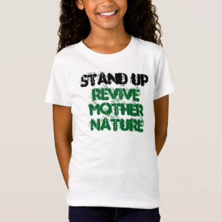 Stand Up & Revive Our Mother Nature T-Shirt
