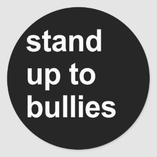 stand up to bullies classic round sticker