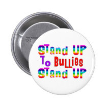 Stand UP to Bullies Pinback Button
