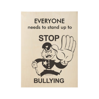 Stand up to stop bullying wooden poster