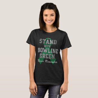 Stand With Bowling Green Massacre Never Remember T-Shirt