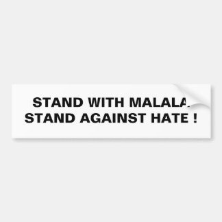 STAND WITH MALALA STAND AGAINST HATE ! BUMPER STICKER