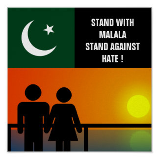 STAND WITH MALALA STAND AGAINST HATE ! POSTER