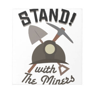 Stand! With The Miners Notepad