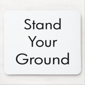 Stand Your Ground Mousepad