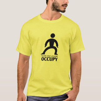 """Stand Your Ground"" OCCUPY T-Shirt"