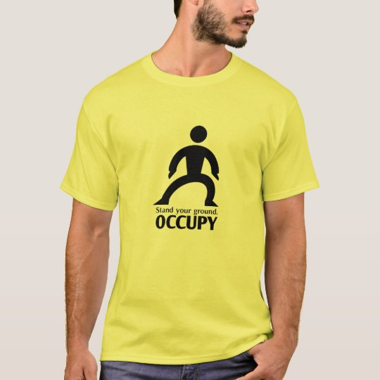 """""""Stand Your Ground"""" OCCUPY T-Shirt"""