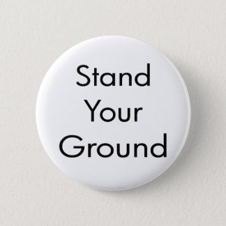 Stand Your Ground Pinback Button