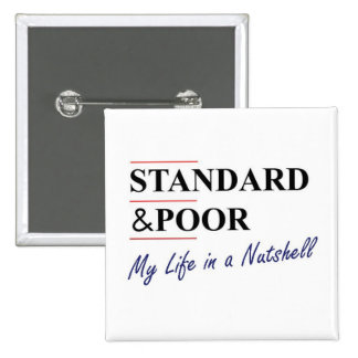 Standard & Poor: My Life In A Nutshell Pinback Button