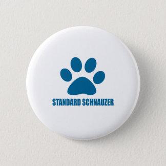STANDARD SCHNAUZER DOG DESIGNS PINBACK BUTTON