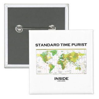 Standard Time Purist Inside (Time Zones World Map) 2 Inch Square Button