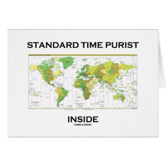 Standard Time Purist Inside (Time Zones World Map) Greeting Card