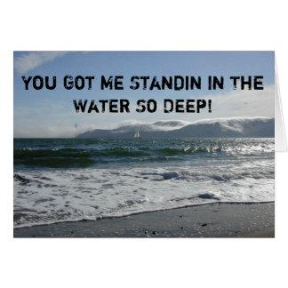 Standin in water so deep cards