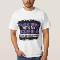 Standing Strong Daughter-In-Law Hodgkins Lymphoma T-Shirt