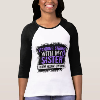 Standing Strong Sister Hodgkins Lymphoma Tees