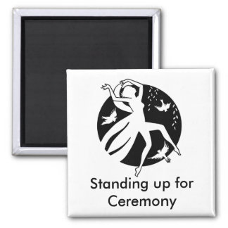 Standing up for Ceremony 2 Inch Square Magnet